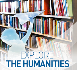 Explore the humanities