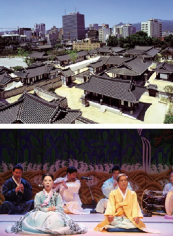 A view of Namsangol Hanok Village, an area of traditional houses (above). Two Korean traditional music masters perform gagok, a form of lyrical poetry, at Korea House. © Yonhap News