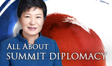 All About Summit Diplomacy with Presidnet Park Geun-Hye